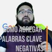 Cómo Agregar Palabras Clave Negativas a Mi Campaña de Google Ads